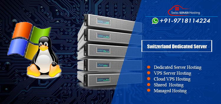 Switzerland Dedicated Server Hosting Secure and High Flexibility
