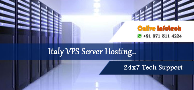 Get Italy VPS Server Hosting cheapest packages for Online Businesses