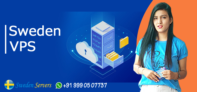 Is it Beneficial to Switch to Sweden VPS Server Hosting